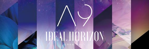 A9 2017年ツアー<IDEAL HORIZON>